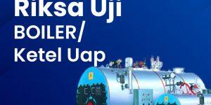 riksa-uji-boiler-ketel-uap-1